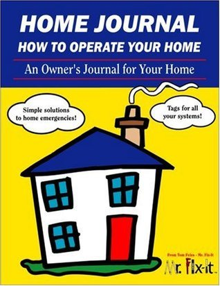Home Journal: How to Operate Your Home Tom Feiza