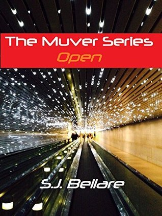 The Muver Series: Open  by  S.J. Bellare