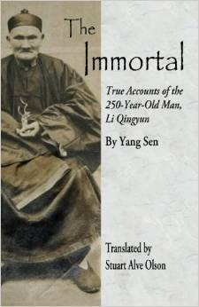The Immortal: True Accounts of the 250-Year-Old Man, Li Qingyun  by  Yang Sen