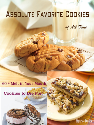 Absolute Favorite Cookies of All Time :  by  Maurice Davies