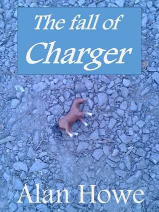 The fall of Charger  by  Alan Howe
