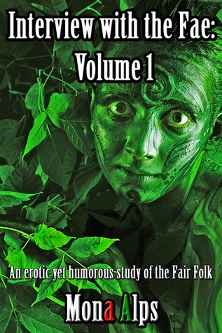 Interview with the Fae: Volume 1 Mona Alps