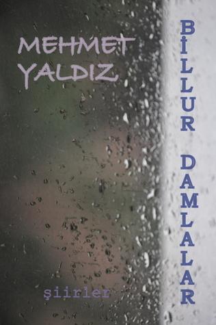 Billur Damlalar Mehmet Yaldiz