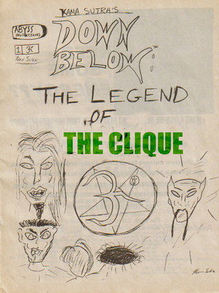 Down Below: The Legend of the Clique Kama Sutra