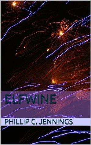 Elfwine (A Seedworlds Novel Book 3) Phillip C. Jennings