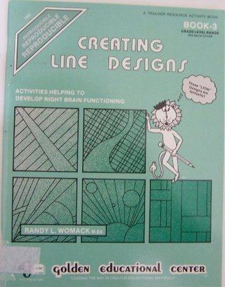 Creating Line Designs: Book 3, Grades 3-6  by  Randy Womack