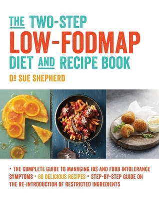 The Two-Step Low-FODMAP Diet and Recipe Book Sue Shepherd