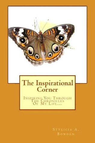 The Inspirational Corner  by  Stylicia Bowden