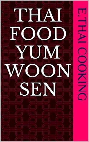 Thai Food Yum Woon Sen  by  E.Thai Cooking