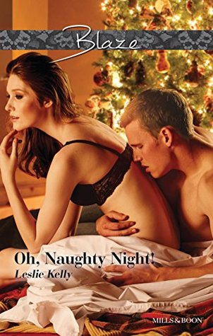 Mills & Boon : Oh, Naughty Night!  by  Leslie Kelly