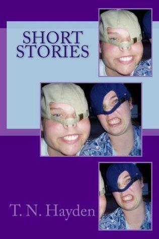 Short Stories T.N. Hayden