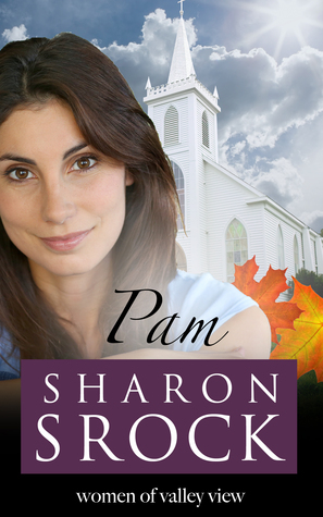 Pam (The Women of Valley View #3)  by  Sharon Srock