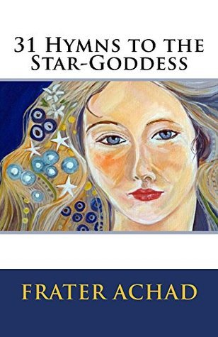 31 Hymns to the Star-Goddess Frater Achad