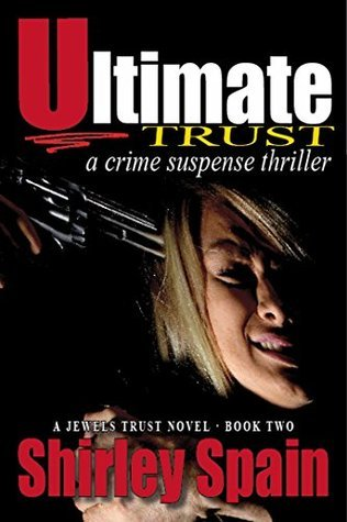 Ultimate Trust: a crime suspense thriller (Jewels Trust Book 2)  by  Shirley Spain