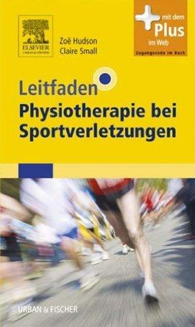 Leitfaden Physiotherapie bei Sportverletzungen Zoë Hudson