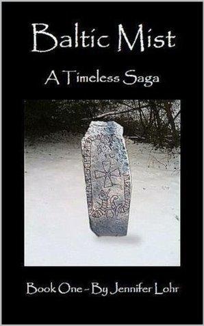 Baltic Mist: A Timeless Saga (Book 1)  by  Jennifer Lohr