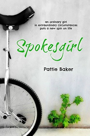 Spokesgirl: an ordinary girl in extraordinary circumstances puts a new spin on life Pattie Baker