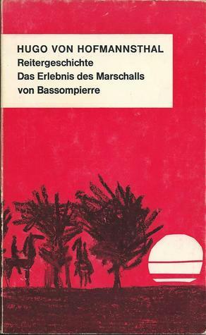 Reitergeschichte: Das Erlebnis des Marschalls von Bassompierre Hugo von Hofmannsthal