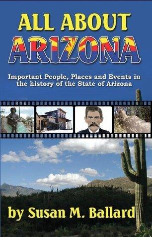 All About Arizona  by  Susan M. Ballard