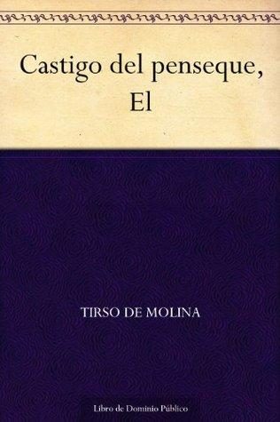 Castigo del penseque, El  by  Tirso de Molina