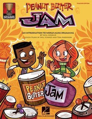 Peanut Butter Jam: An Introduction to World Music Drumming Will Schmid