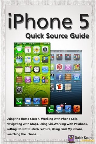 iPhone 5 Quick Source Guide  by  Quick Source