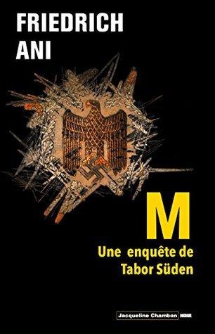 M: Une enquête de Tabor-Süden  by  Friedrich Ani