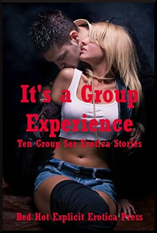 Its a Group Experience: Ten Group Sex Erotica Stories  by  Karla Sweet