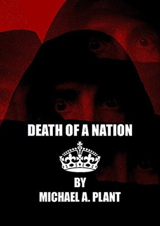 Death Of A Nation (These Darkened Isles Book 1)  by  Michael A. Plant