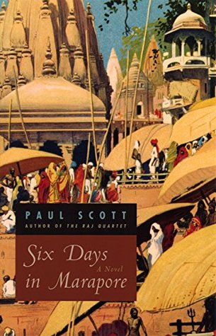 Six Days in Marapore: A Novel Paul Scott