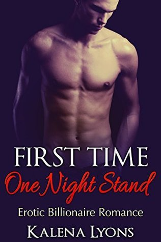 Erotic Billionaire Romance: First Time One Night Stand (BWWM Erotic Interracial New Adult Romance) (BWWM Erotic Interracial New Adult Billionaire Romance Book 1) Kalena Lyons