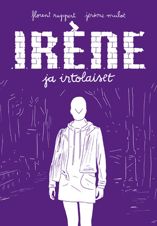 Irène ja irtolaiset  by  Florent Ruppert