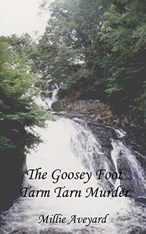 The Goosey Foot Tarm Tarn Murder Millie Aveyard