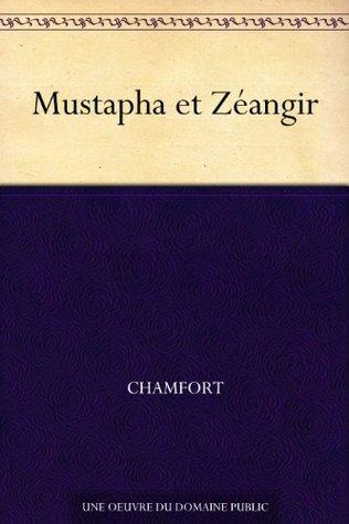 Mustapha et Zéangir  by  Chamfort
