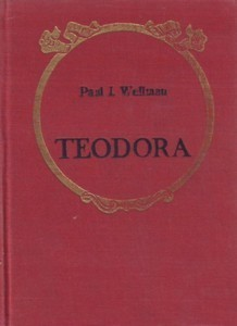 Teodora  by  Paul I. Wellman