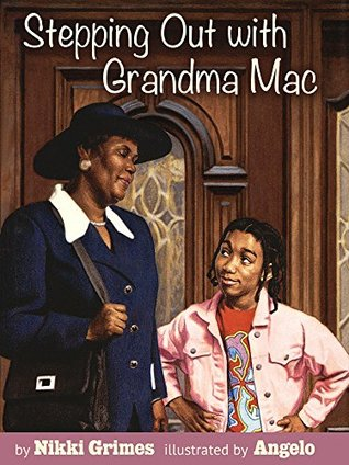 Stepping Out with Grandma Mac  by  Nikki Grimes