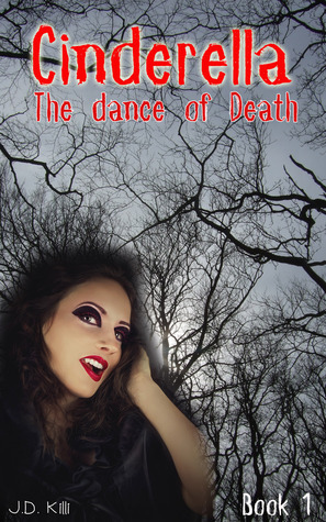 Cinderella : The dance of death Book 1 K.C. Edward