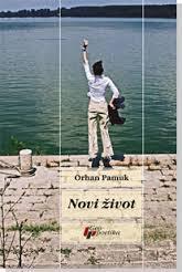 Novi život  by  Orhan Pamuk