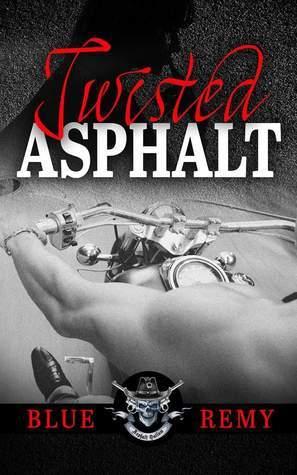 Twisted Asphalt (Asphalt Outlaw #1)  by  Blue Remy