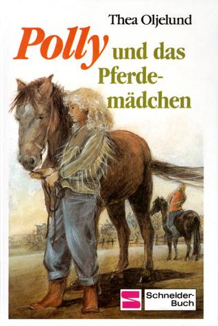 Polly und das Pferdemädchen (Polly, #5)  by  Thea Oljelund