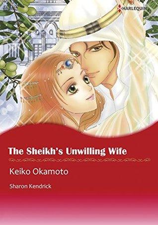 THE SHEIKHS UNWILLING WIFE - The Desert Princes 2  by  Keiko Okamoto