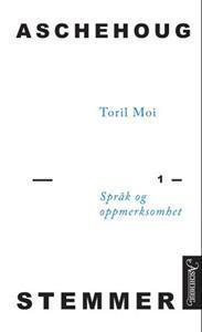 Språk og oppmerksomhet Toril Moi
