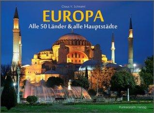 EUROPA - Ein Bildband: Alle 50 Länder Europas im Überblick Claus V. Schraml