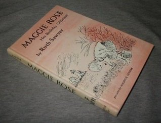 Maggie Rose, Her Birthday Christmas  by  Ruth Sawyer