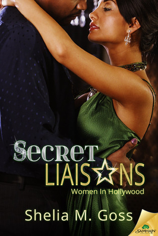 Secret Liaisons Shelia M. Goss