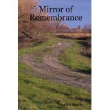 Mirror of Remembrance  by  Dennis S. Martin