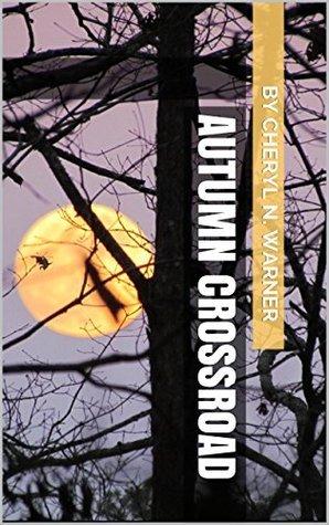 Autumn Crossroad  by  Cheryl N. Warner