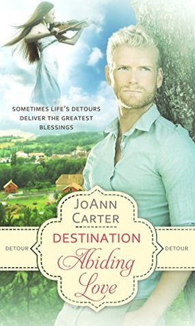 Detour: Destination Abiding Love JoAnn Carter