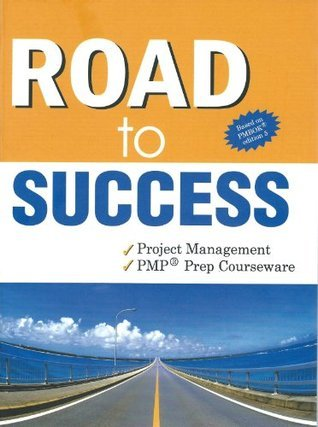Road to Success - Project Management: Project Management - PMP Courseware  by  Avdivaragan Chandrasekaran