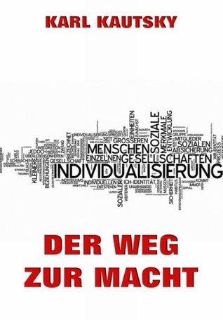 Der Weg zur Macht: Erweiterte Ausgabe  by  Karl Kautsky